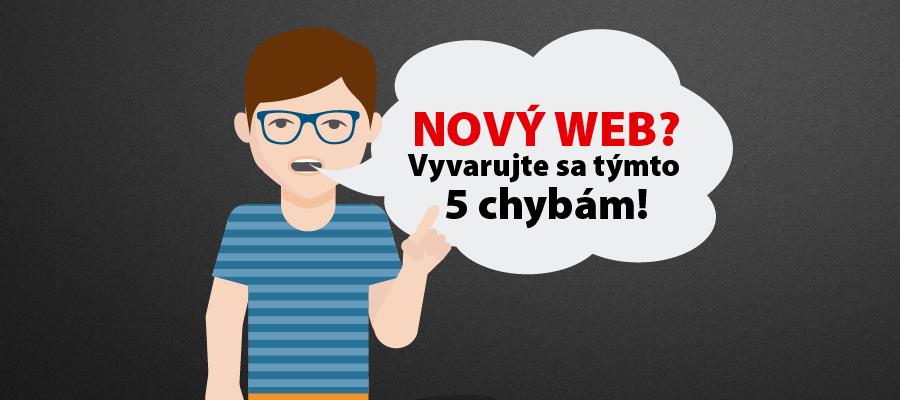 Nový web? Vyvarujte sa týmto 5 chybám